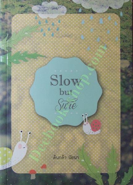 Slow but Sure