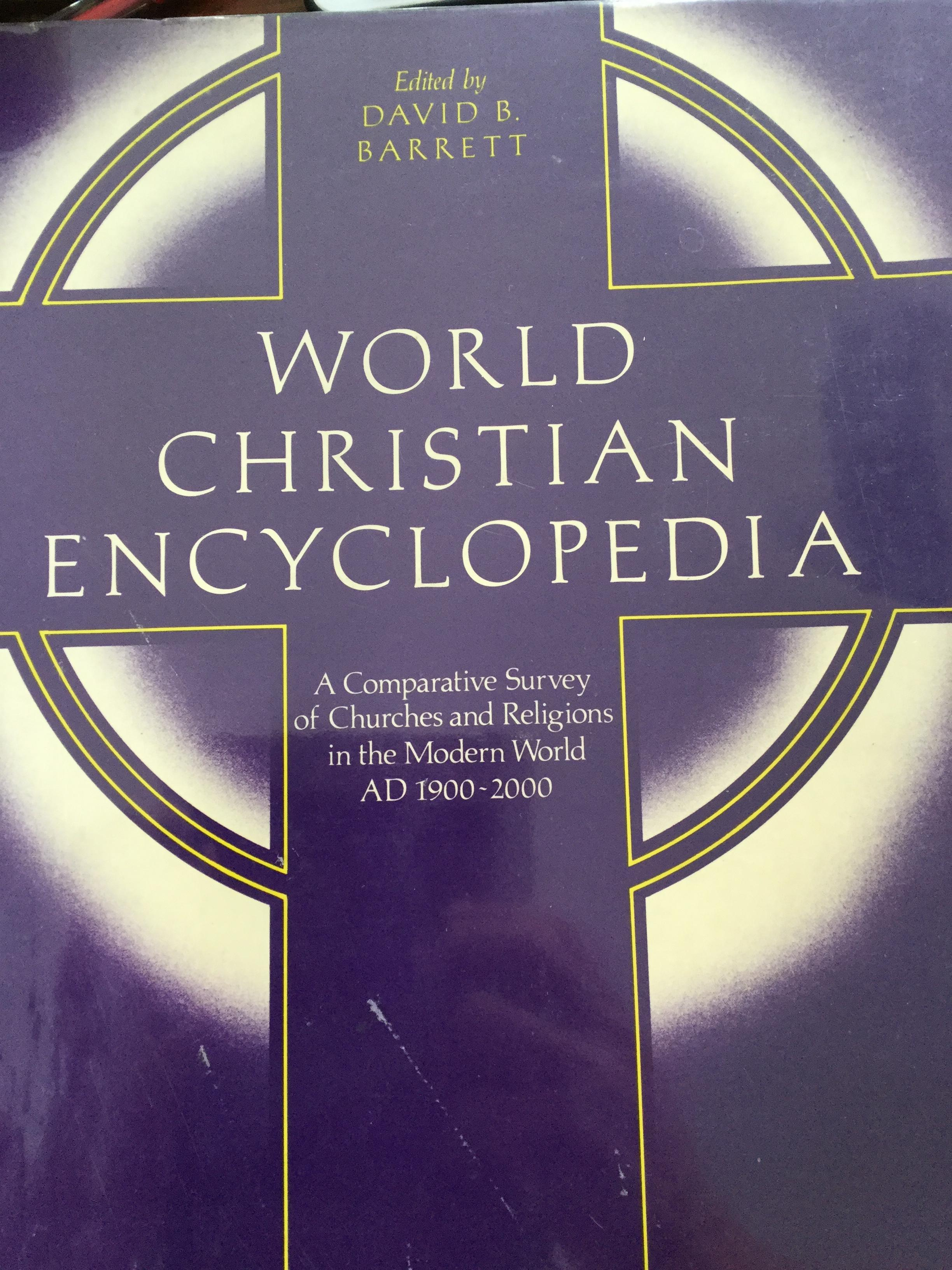 WORLD CHRISTIAN ENCYCLOPEDIA. A Comparative Survey of Churches and Religions in the Modern World AD 1900-2000. Edited by David B. Barrett