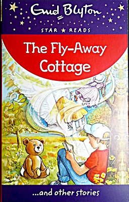 The Fly-Away Cottage (Enid Blyton: Star Reads Series 7)