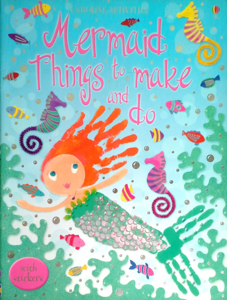 Usborne Activities – Mermaid Things to Make and Do