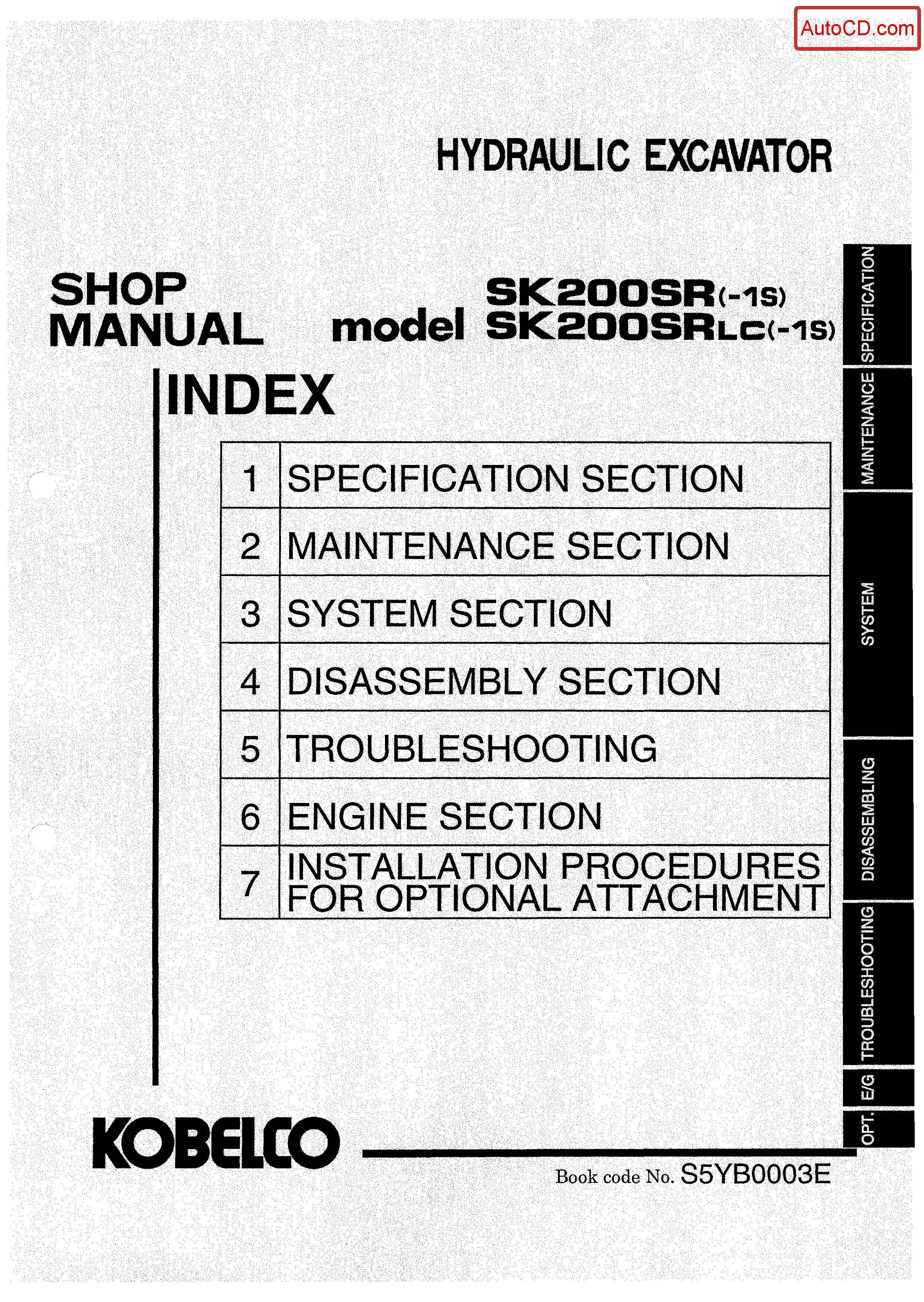 หนังสือ คู่มือซ่อม Kobelco Hydraulic Excavator SK200SR-1S , SK200SR(LC)-1S (ข้อมูลทั่วไป ค่าสเปคต่างๆ วงจรไฟฟ้า วงจรไฮดรอลิกส์)