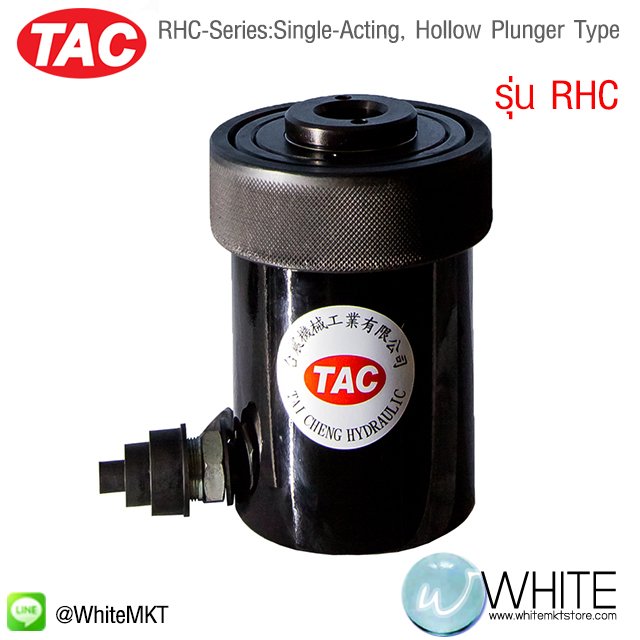 RHC-Series:Single-Acting, Hollow Plunger Type รุ่น RHC ยี่ห้อ TAC (CHI)