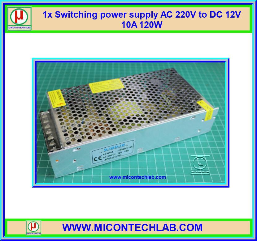 1x แหล่งจ่ายไฟสวิตซิ่ง 220VAC เป็น 12Vdc 10A 120W (Switching Power Supply)
